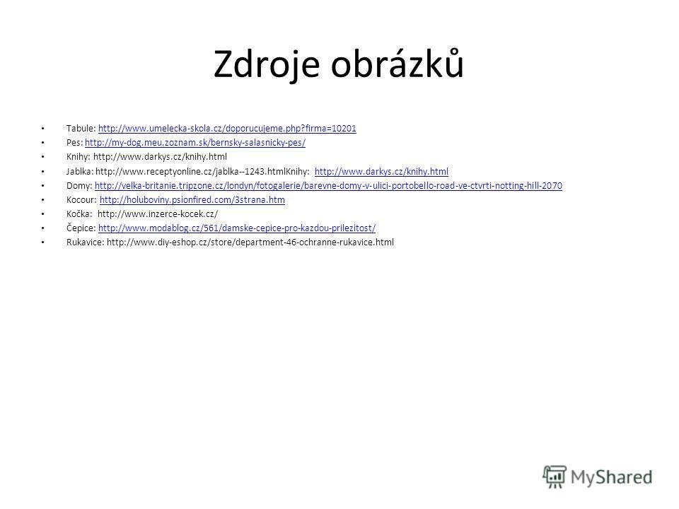 Zdroje obrázků Tabule: http://www.umelecka-skola.cz/doporucujeme.php?firma=10201http://www.umelecka-skola.cz/doporucujeme.php?firma=10201 Pes: http://my-dog.meu.zoznam.sk/bernsky-salasnicky-pes/http://my-dog.meu.zoznam.sk/bernsky-salasnicky-pes/ Knih