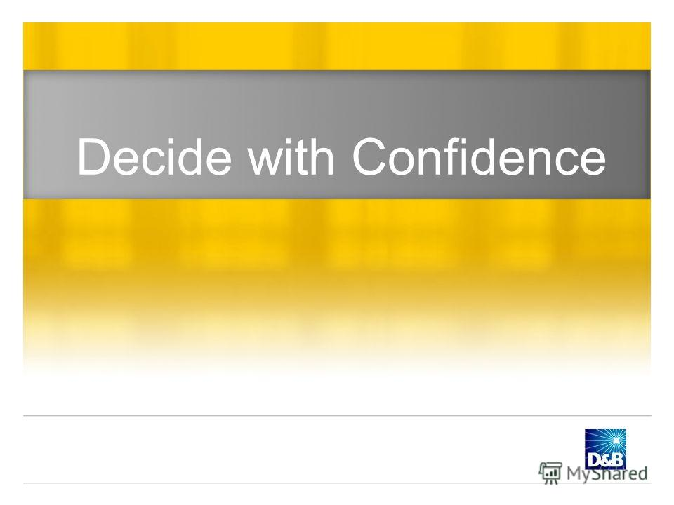 Decide with Confidence