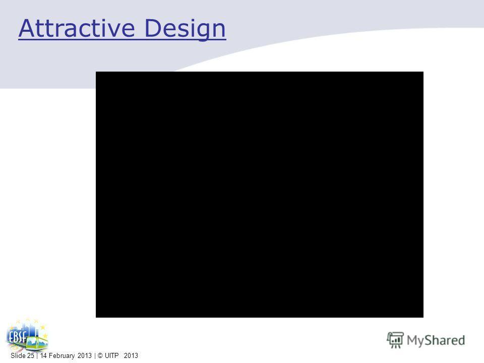 Attractive Design Slide 25 | 14 February 2013 | © UITP 2013