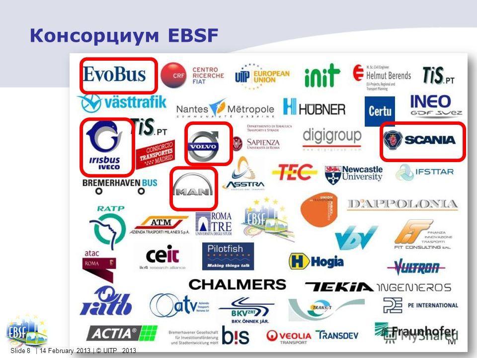 Slide 8 | 14 February 2013 | © UITP 2013 Консорциум EBSF