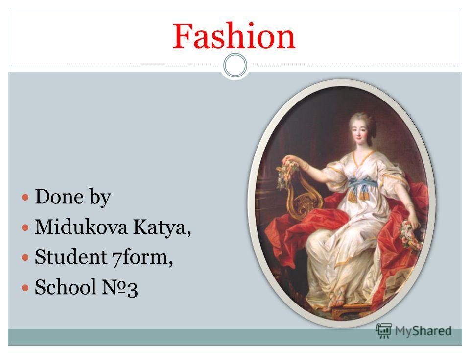 Fashion Done by Midukova Katya, Student 7form, School 3
