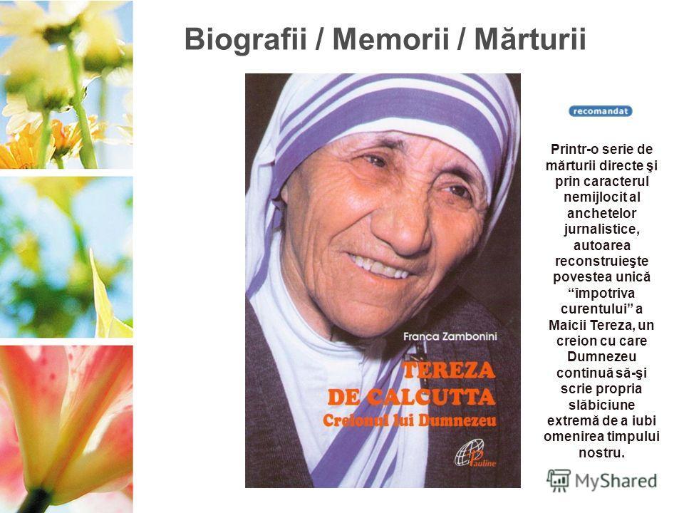 Biografii / Memorii / Mărturii Printr-o serie de mărturii directe şi prin caracterul nemijlocit al anchetelor jurnalistice, autoarea reconstruieşte povestea unicăîmpotriva curentului a Maicii Tereza, un creion cu care Dumnezeu continuă să-şi scrie pr