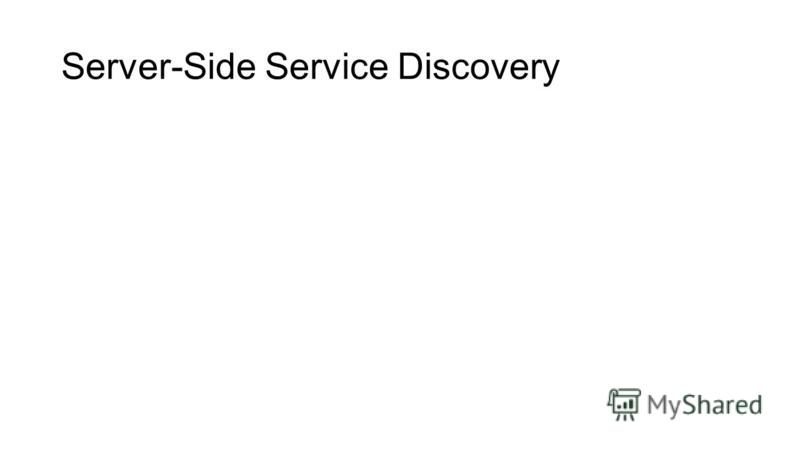 Server-Side Service Discovery