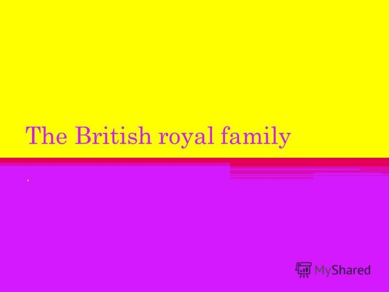 The British royal family.