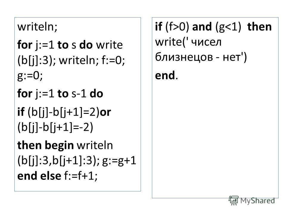 writeln; for j:=1 to s do write (b[j]:3); writeln; f:=0; g:=0; for j:=1 to s-1 do if (b[j]-b[j+1]=2)or (b[j]-b[j+1]=-2) then begin writeln (b[j]:3,b[j+1]:3); g:=g+1 end else f:=f+1; if (f>0) and (g