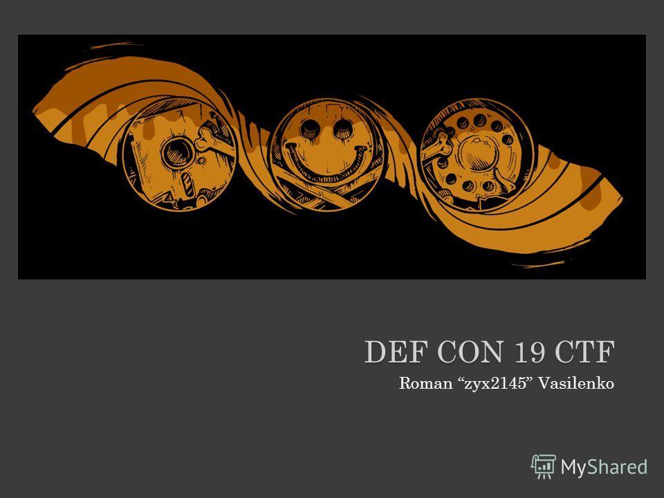 DEF CON 19 CTF Roman zyx2145 Vasilenko