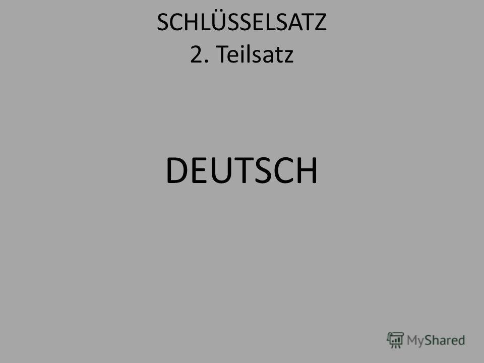 SCHLÜSSELSATZ 2. Teilsatz DEUTSCH