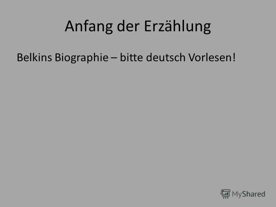 Anfang der Erzählung Belkins Biographie – bitte deutsch Vorlesen!
