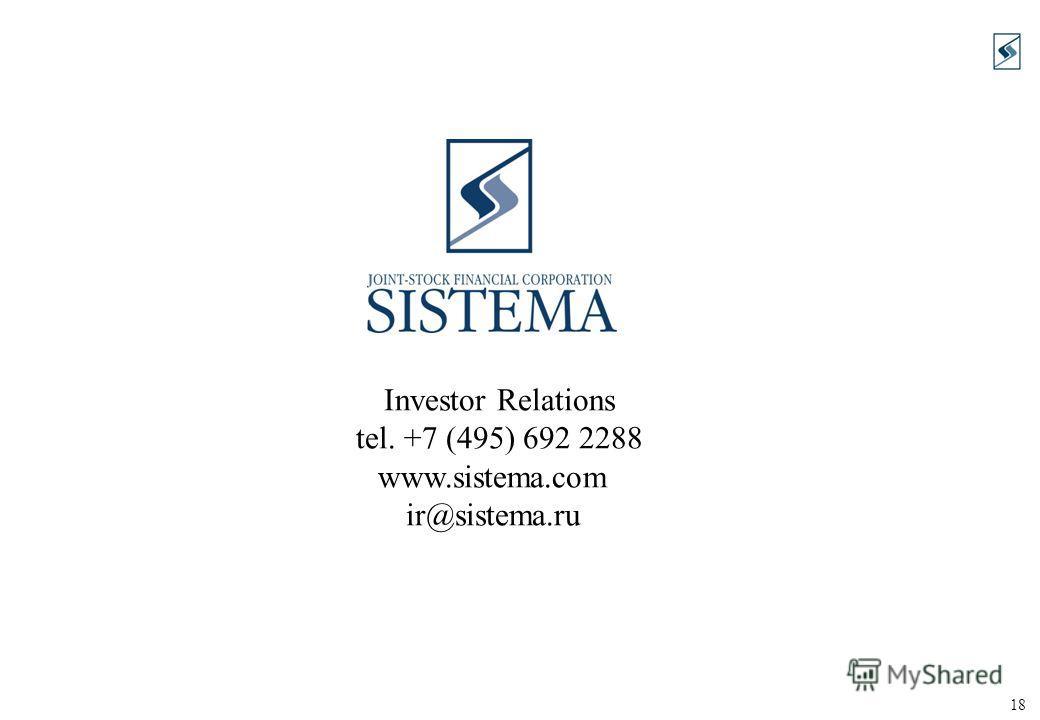 18 Investor Relations tel. +7 (495) 692 2288 www.sistema.com ir@sistema.ru