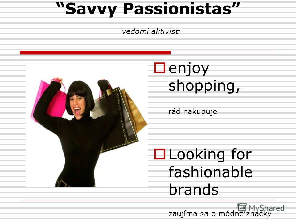 Savvy Passionistas vedomí aktivisti enjoy shopping, rád nakupuje Looking for fashionable brands zaujíma sa o módne značky