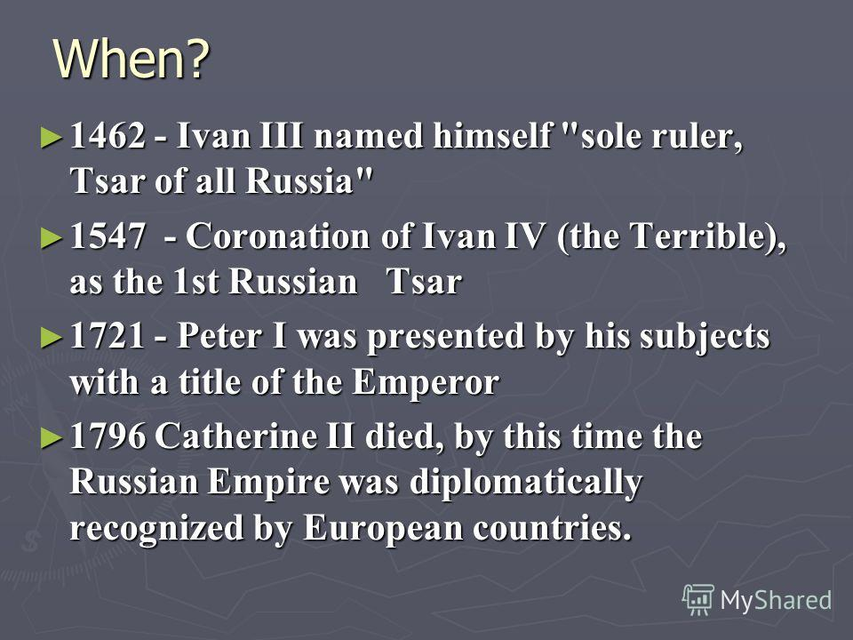 When? 1462 - Ivan III named himself