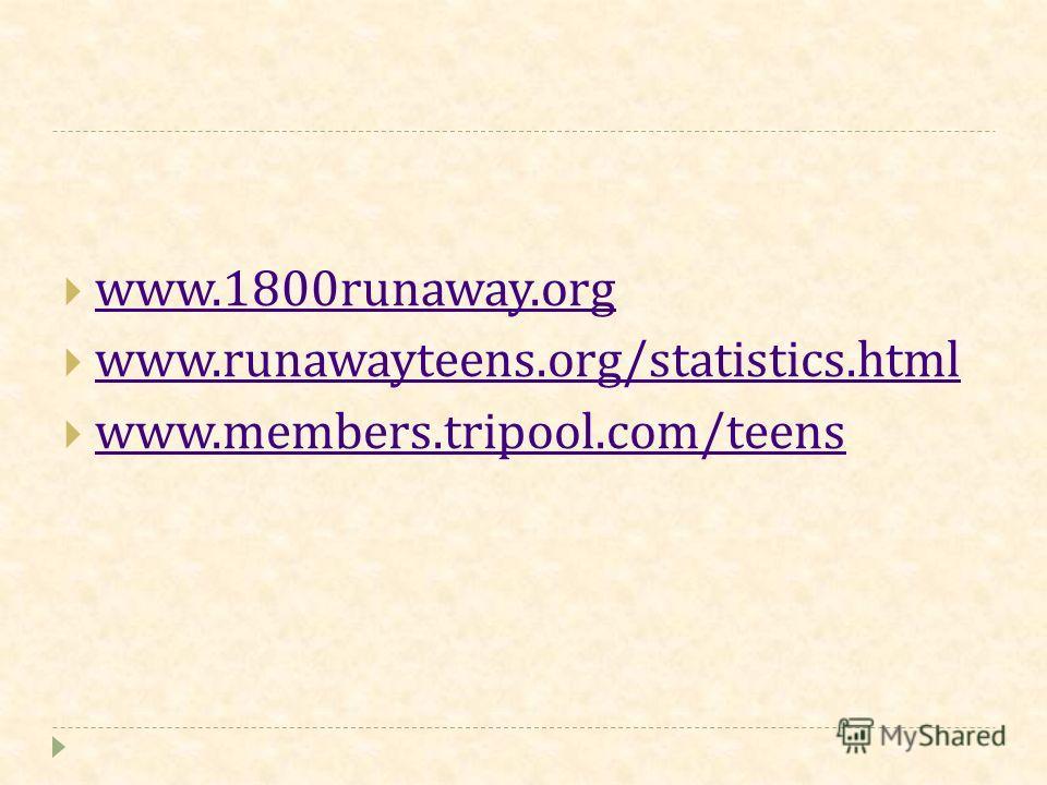 www.1800runaway.org www.runawayteens.org/statistics.html www.members.tripool.com/teens