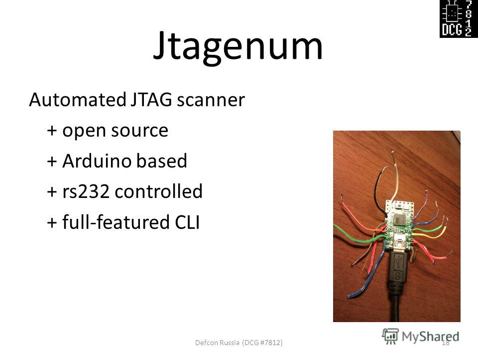 Jtagenum Defcon Russia (DCG #7812)18 Automated JTAG scanner + open source + Arduino based + rs232 controlled + full-featured CLI