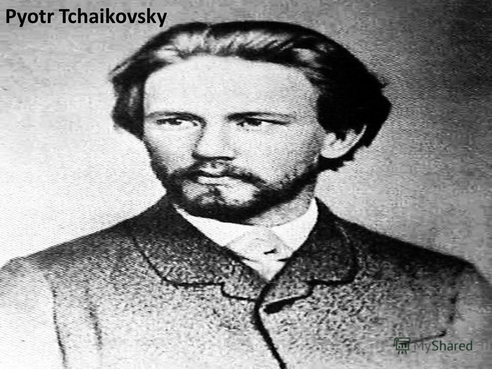 Fyodor Dostoyevsky Pyotr Tchaikovsky