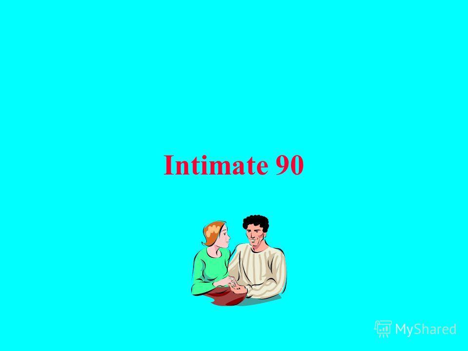 Intimate 90