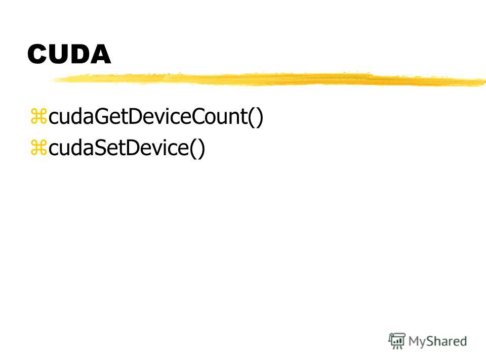 CUDA zcudaGetDeviceCount() zcudaSetDevice()