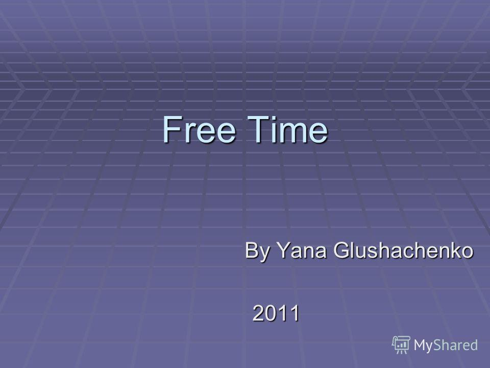 Free Time By Yana Glushachenko 2011