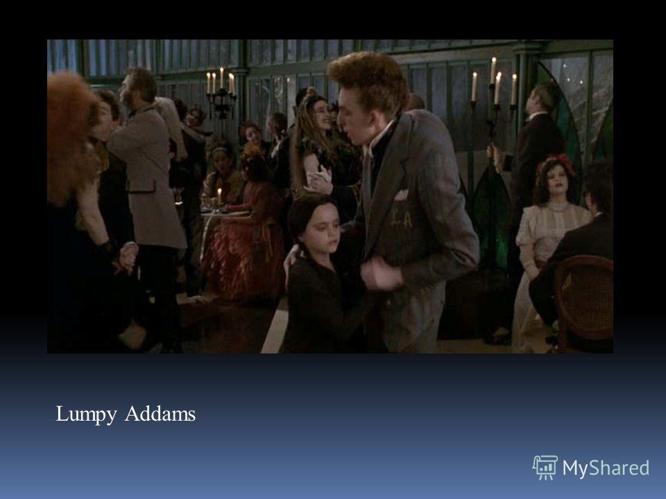 Lumpy Addams