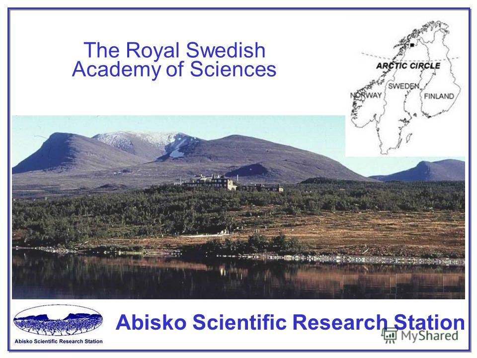 The Royal Swedish Academy of Sciences Abisko Scientific Research Station