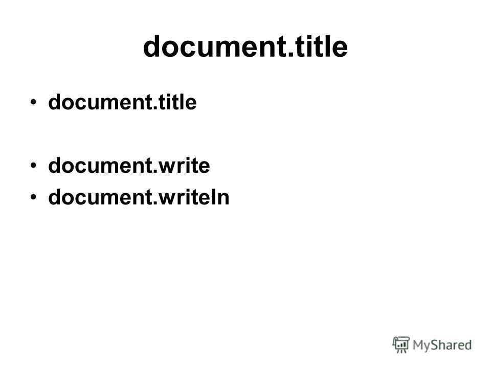 document.title document.write document.writeln