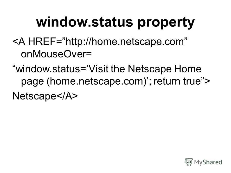 window.status property  Netscape
