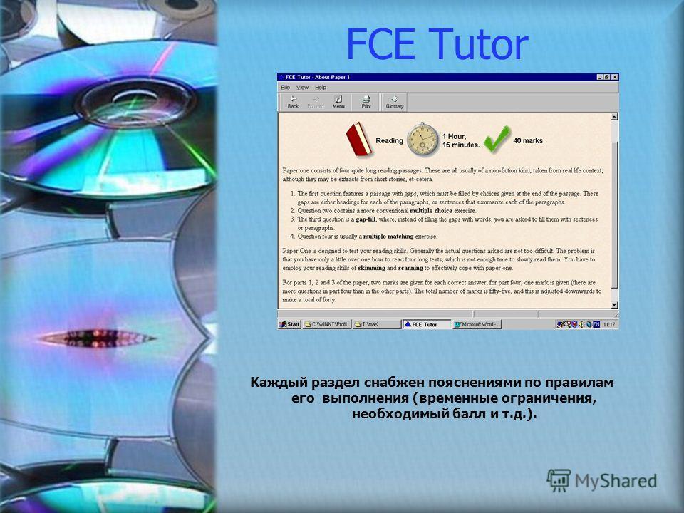 Каждый раздел снабжен пояснениями по правилам его выполнения (временные ограничения, необходимый балл и т.д.). FCE Tutor
