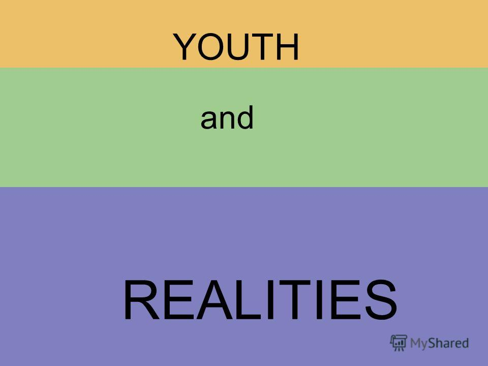 YOUTH and REALITIES