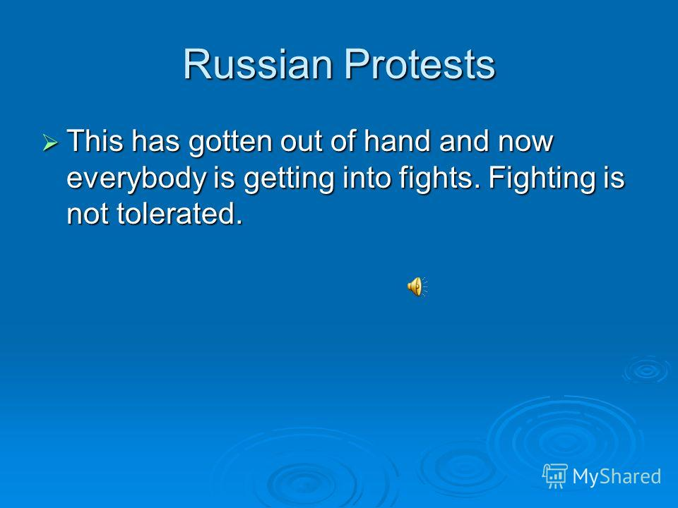Russian Protests People in Russia have no way to do get good treatment. People in Russia have no way to do get good treatment.
