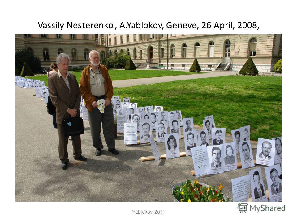 Vassily Nesterenko, A.Yablokov, Geneve, 26 April, 2008, Yablokov, 2011
