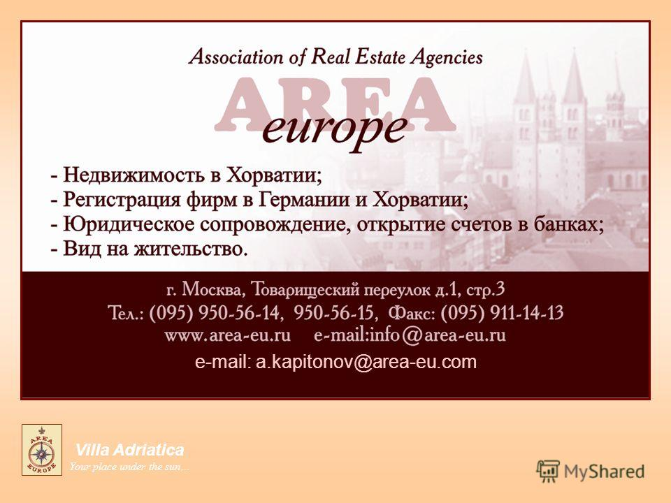 e-mail: a.kapitonov@area-eu.com Villa Adriatica Your place under the sun…