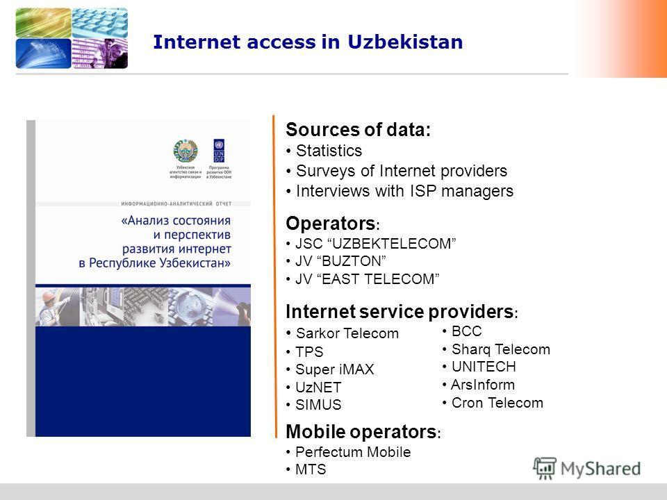 www.undp.uz UZBEKISTAN Internet access in Uzbekistan Sources of data: Statistics Surveys of Internet providers Interviews with ISP managers Operators : JSC UZBEKTELECOM JV BUZTON JV EAST TELECOM Internet service providers : Sarkor Telecom TPS Super i