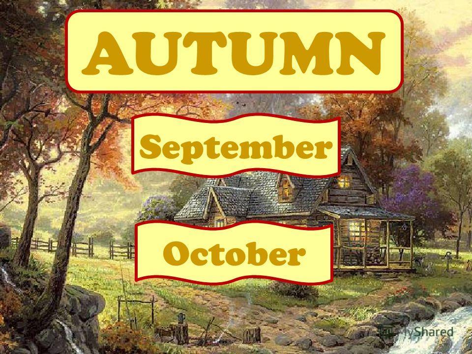 AUTUMN September October