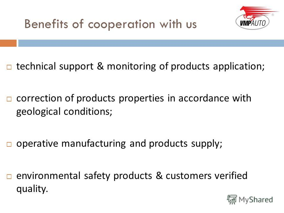 Benefits of cooperation with us technical support & monitoring of products application; correction of products properties in accordance with geological conditions; operative manufacturing and products supply; environmental safety products & customers