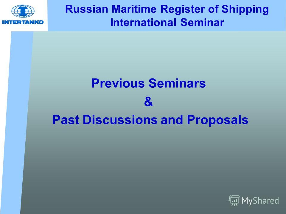 Russian Maritime Register of Shipping International Seminar Previous Seminars & Past Discussions and Proposals