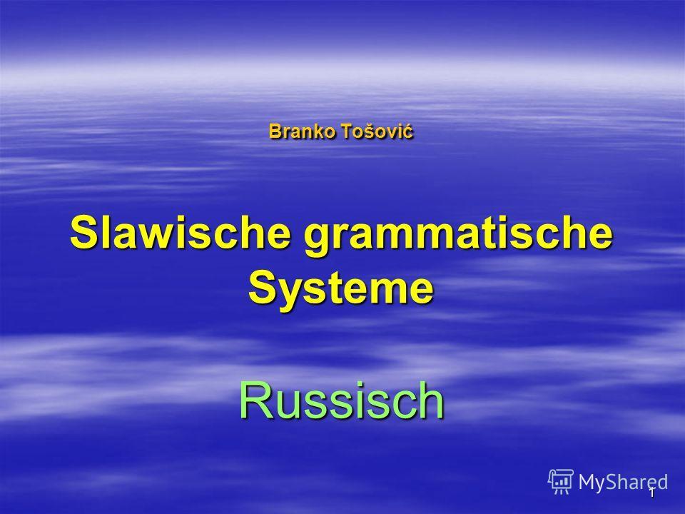 1 Branko Tošović Slawische grammatische Systeme Russisch