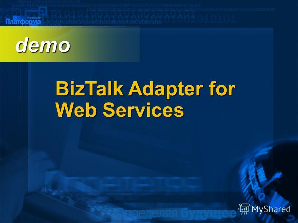 BizTalk Adapter for Web Services demo demo