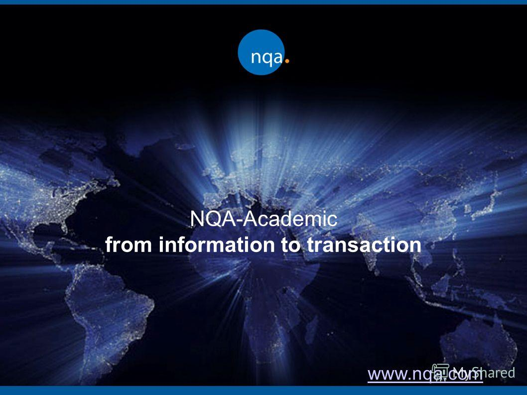 www.nqa.com NQA-Academic from information to transaction