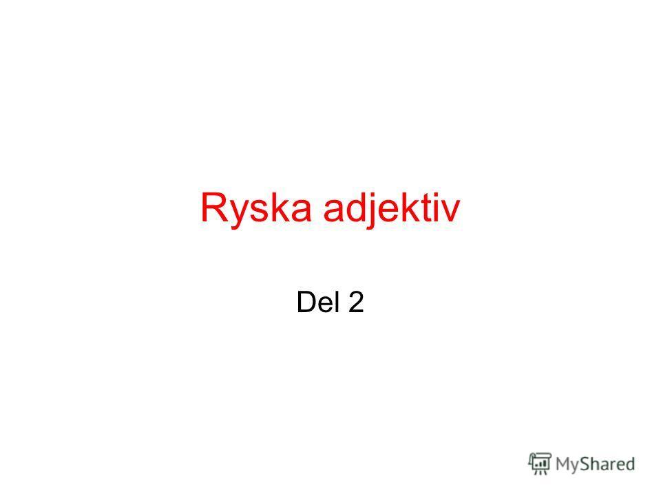 Ryska adjektiv Del 2
