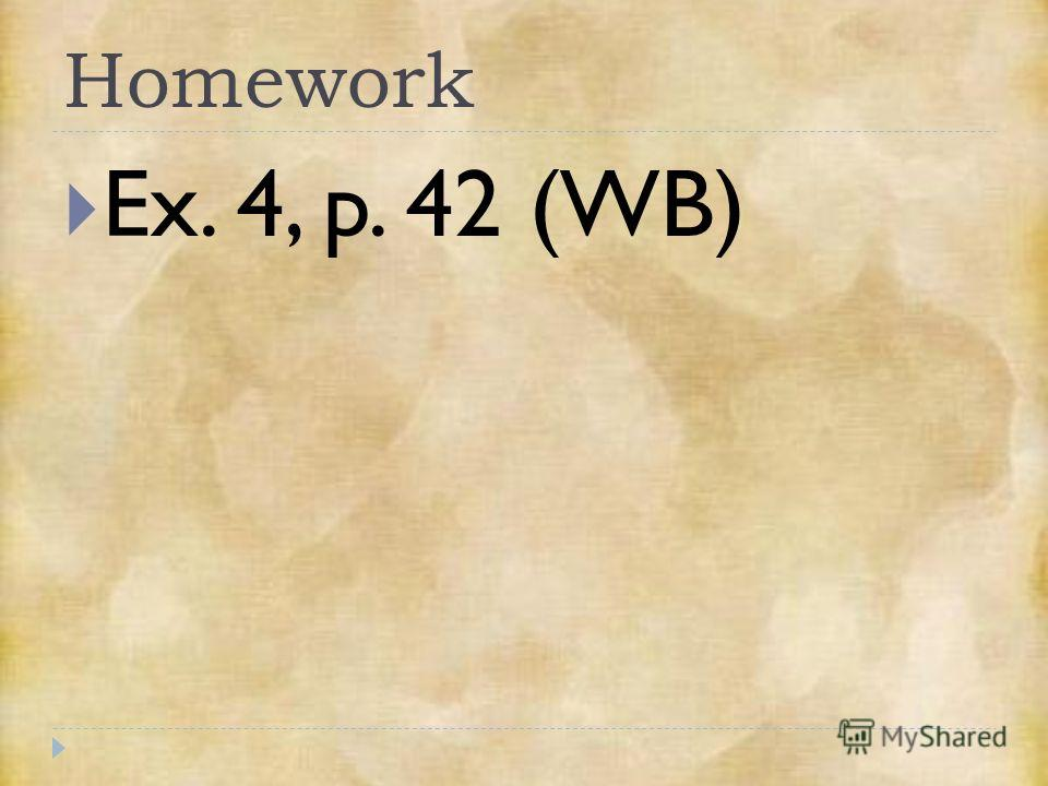 Homework Ex. 4, p. 42 (WB)