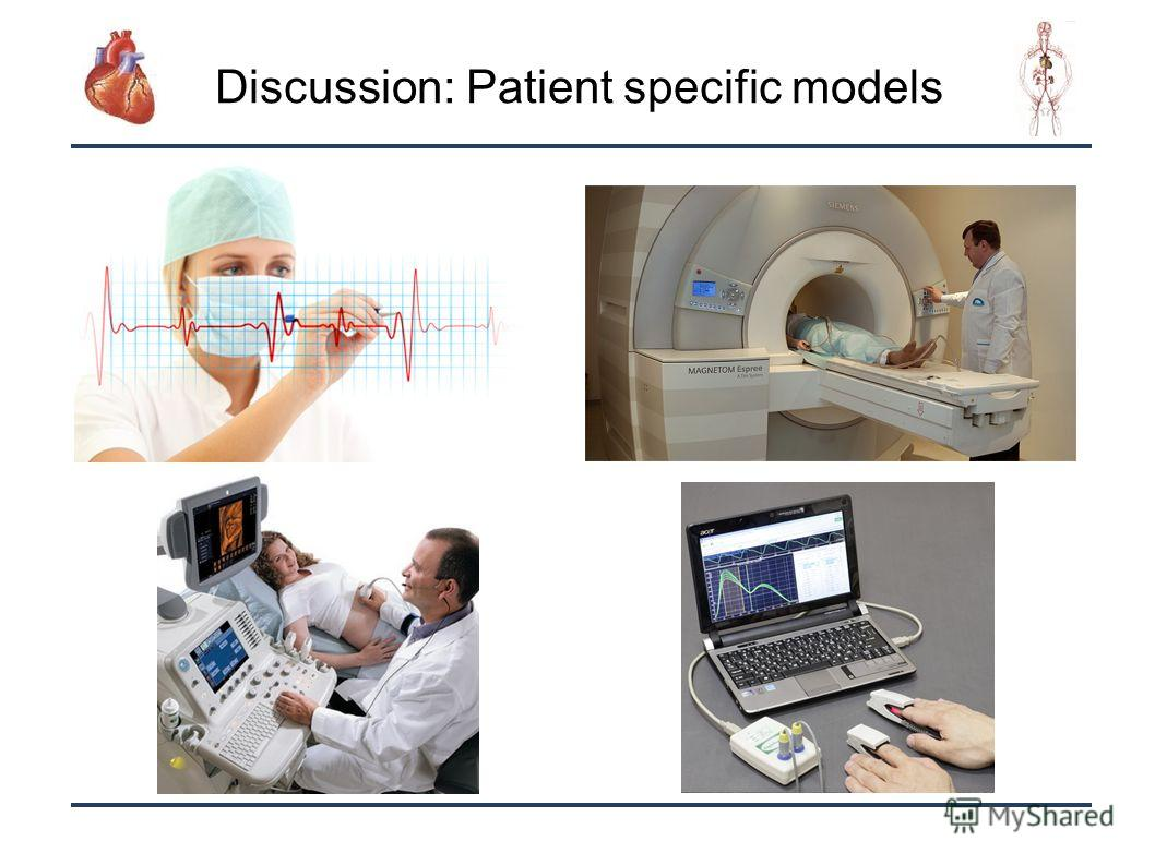 31 Discussion: Patient specific models