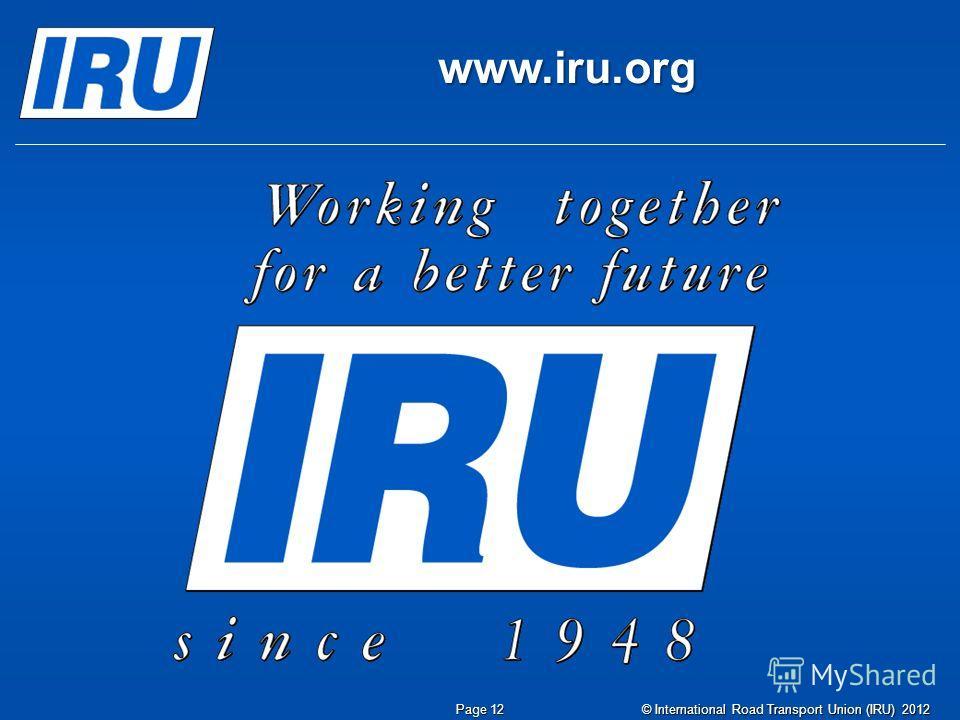 © International Road Transport Union (IRU) 2012 Page 12 www.iru.org