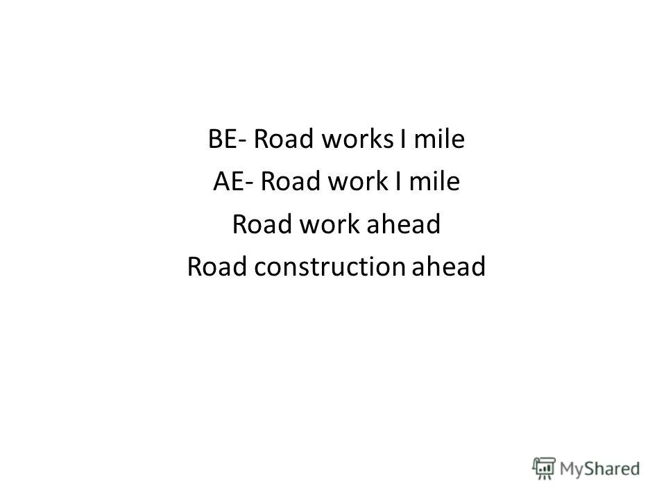 BE- Road works I mile AE- Road work I mile Road work ahead Road construction ahead