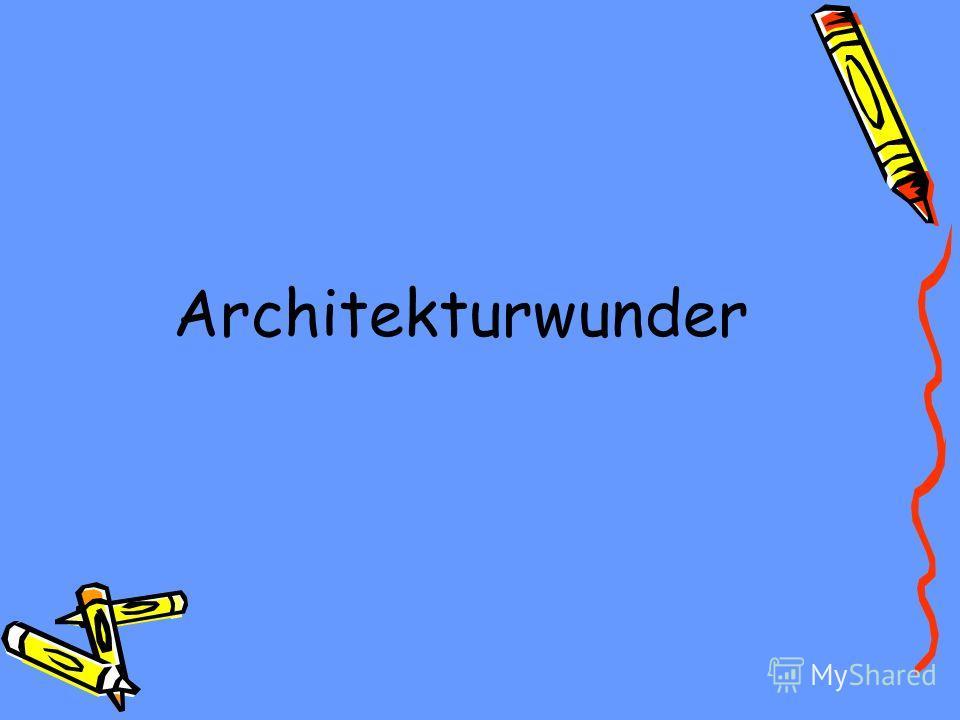 Architekturwunder