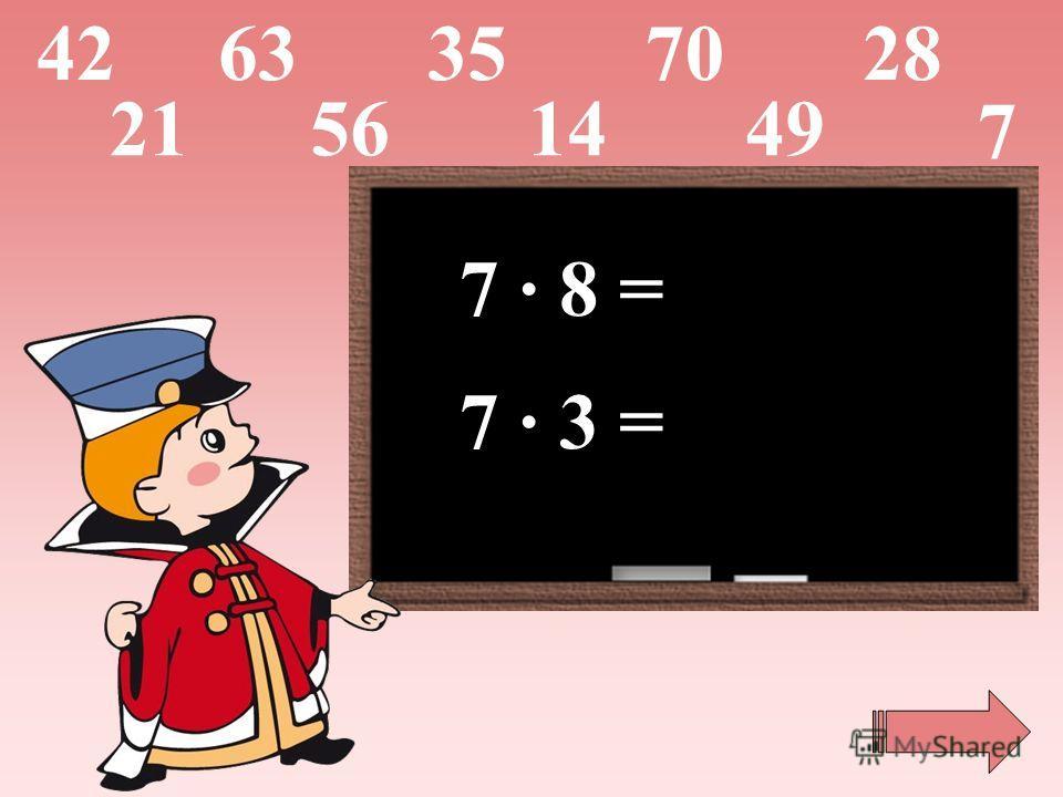 7 · 8 = 7 · 3 = 4228 5621 70 7 6335 1449