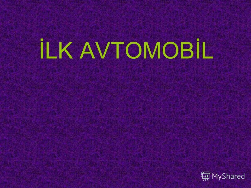 İLK AVTOMOBİL
