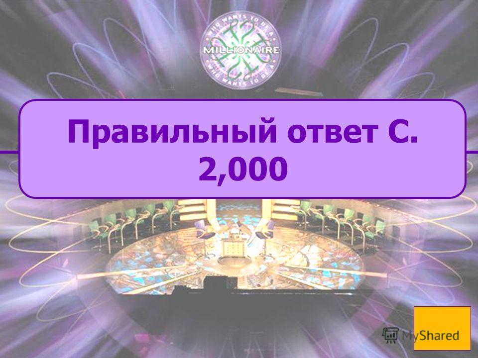 C. правильный C. правильный B. incorrect 2,000