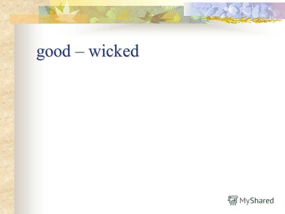 good – wicked