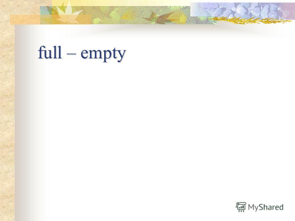 full – empty