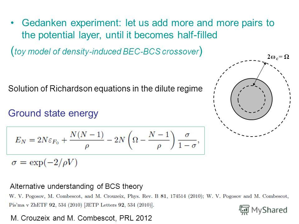 Gedanken experiment: let us add more and more pairs to the potential layer, until it becomes half-filled ( toy model of density-induced BEC-BCS crossover ) Ground state energy Solution of Richardson equations in the dilute regime Alternative understa