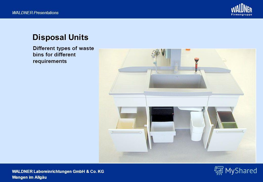 WALDNER Laboreinrichtungen GmbH & Co. KG Wangen im Allgäu WALDNER Presentations Disposal Units Different types of waste bins for different requirements